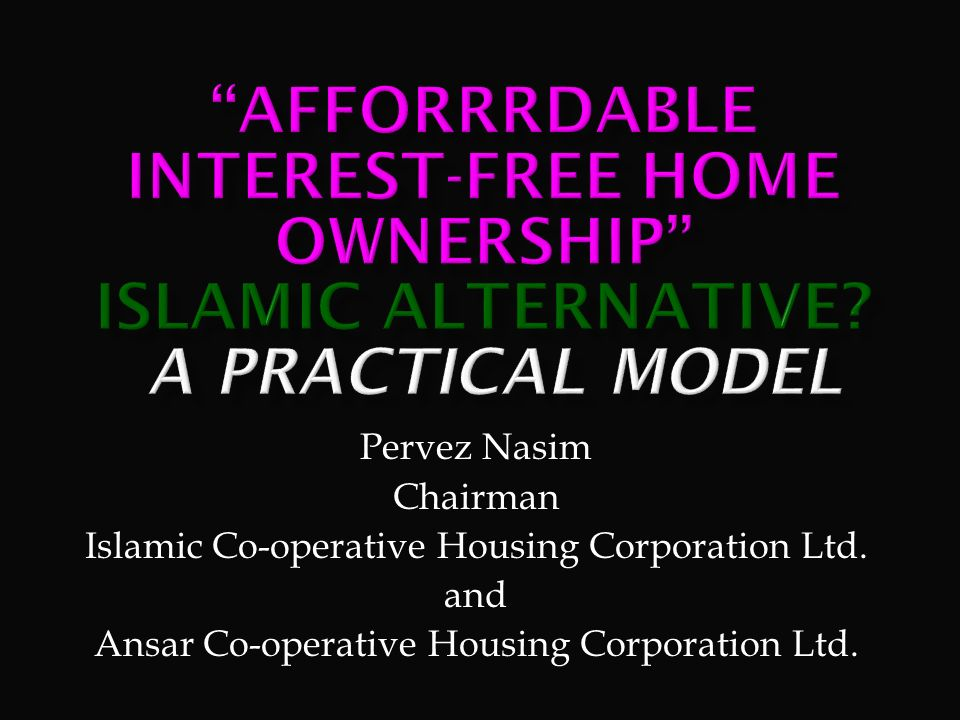 AFFORRRDABLE INTEREST-FREE HOME OWNERSHIP ISLAMIC ALTERNATIVE