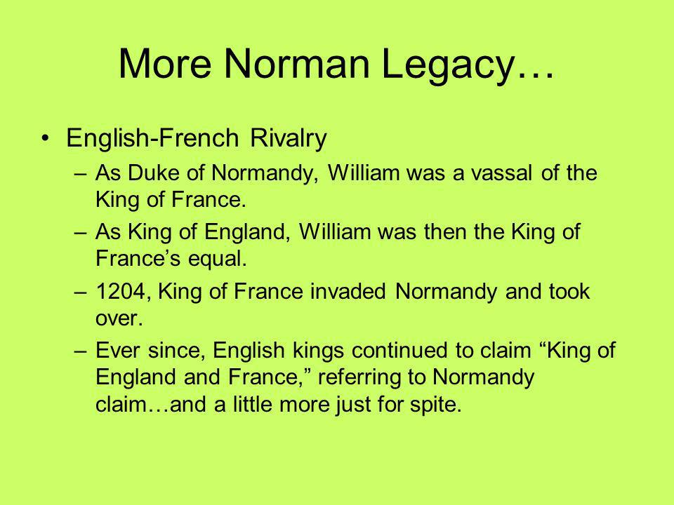 More Norman Legacy… English-French Rivalry