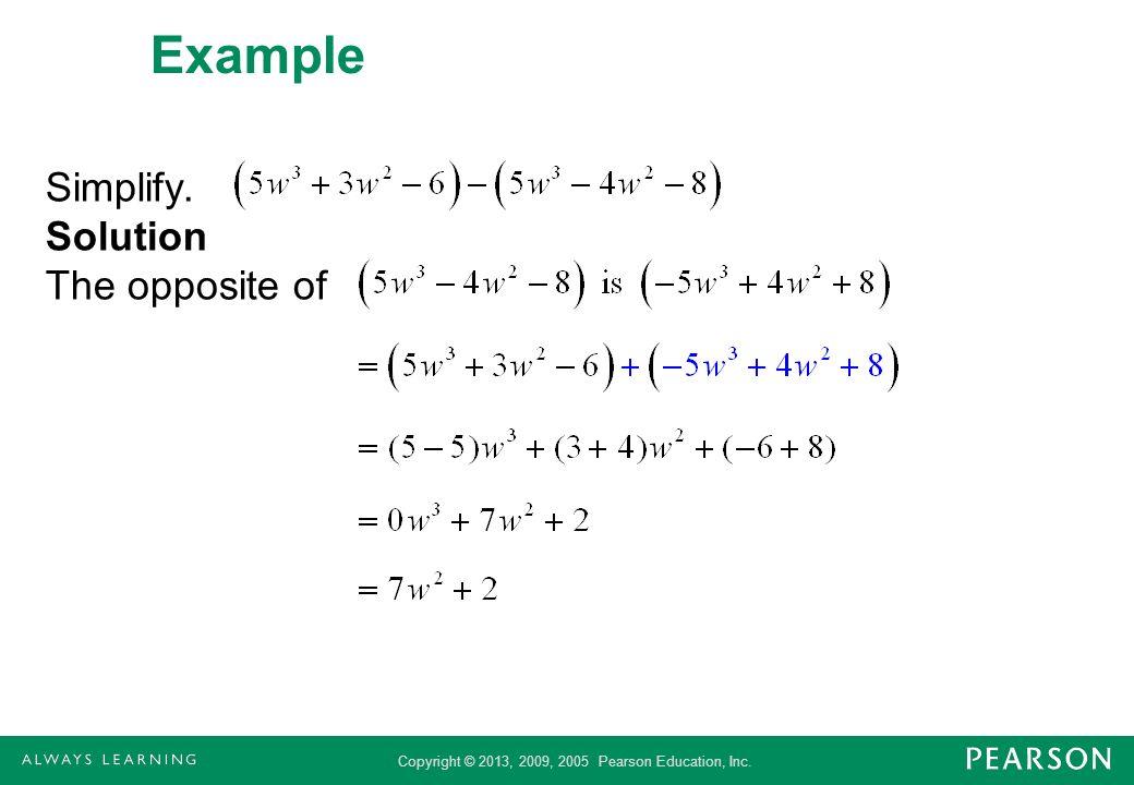 Example Simplify. Solution The opposite of
