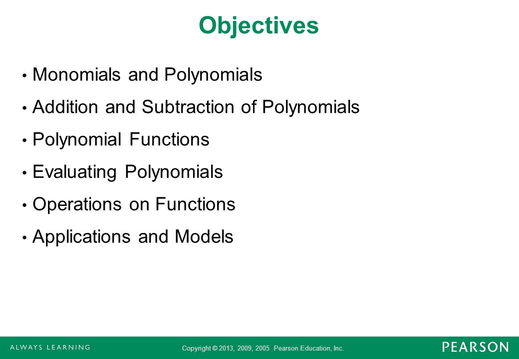 Objectives Monomials and Polynomials