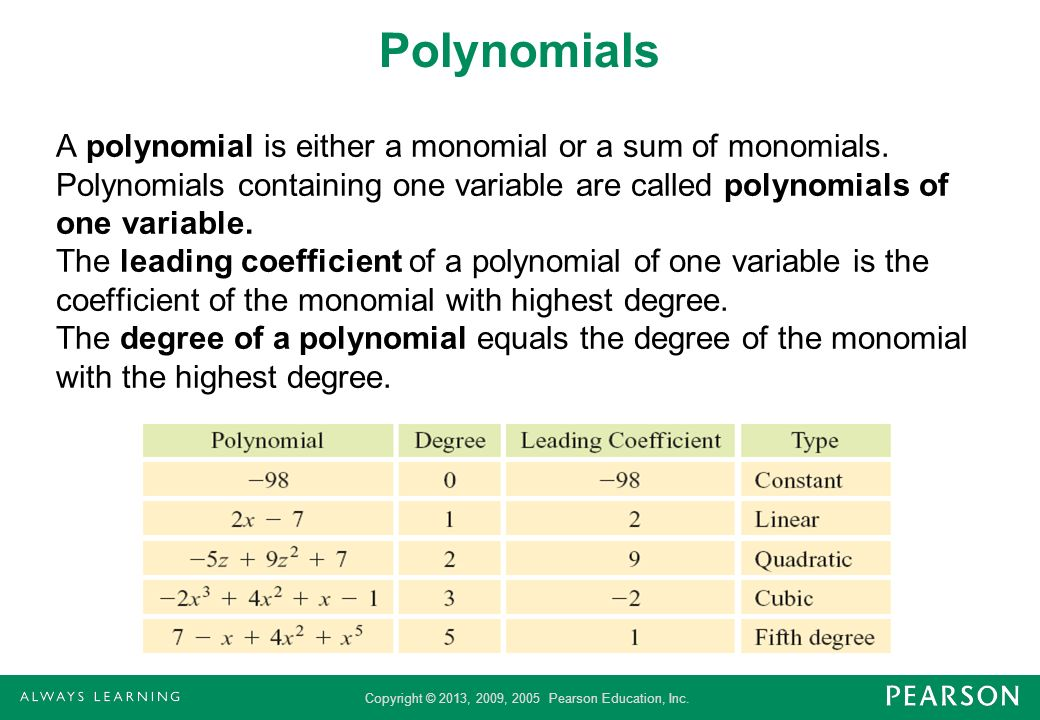 Polynomials A polynomial is either a monomial or a sum of monomials.