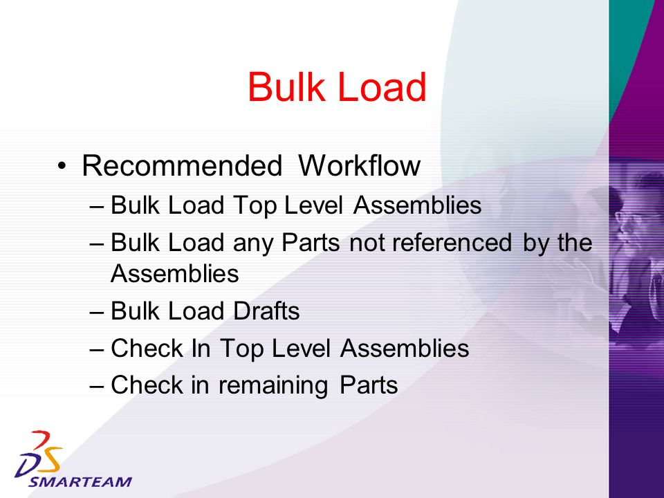 Bulk Load Recommended Workflow Bulk Load Top Level Assemblies