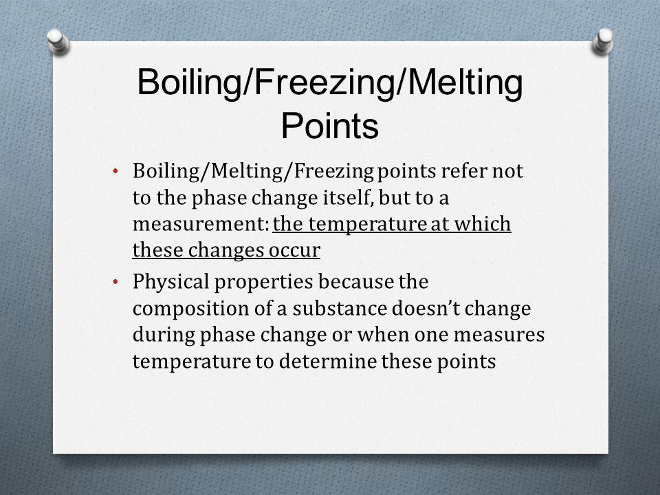 Boiling/Freezing/Melting Points