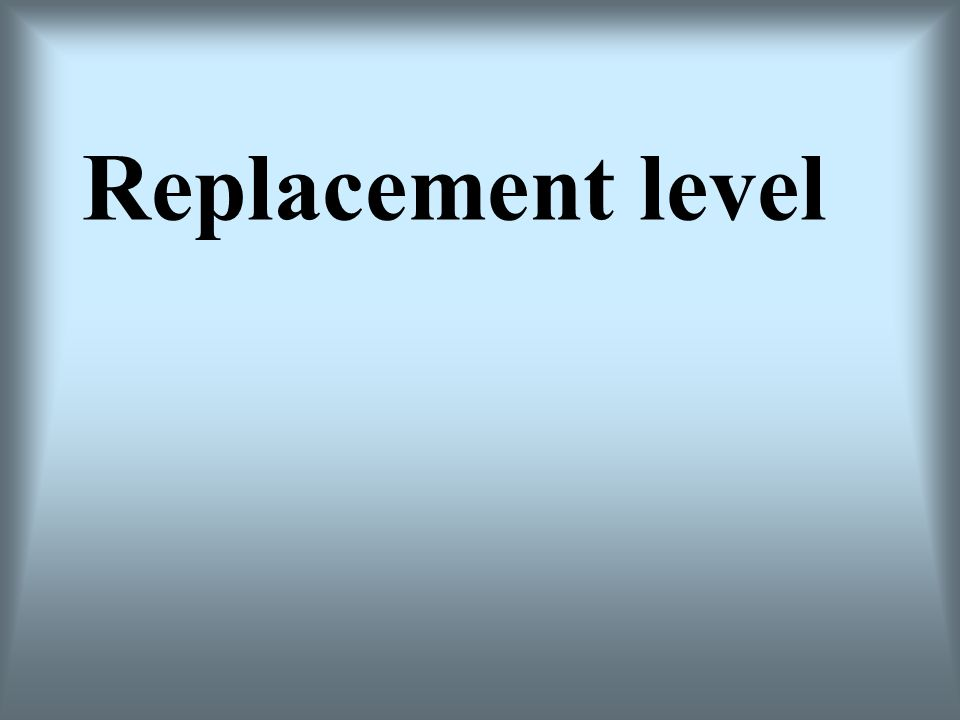 Replacement level