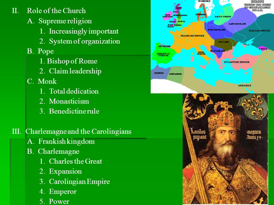 Role of the Church A. Supreme religion. 1. Increasingly important. 2. System of organization. B. Pope.