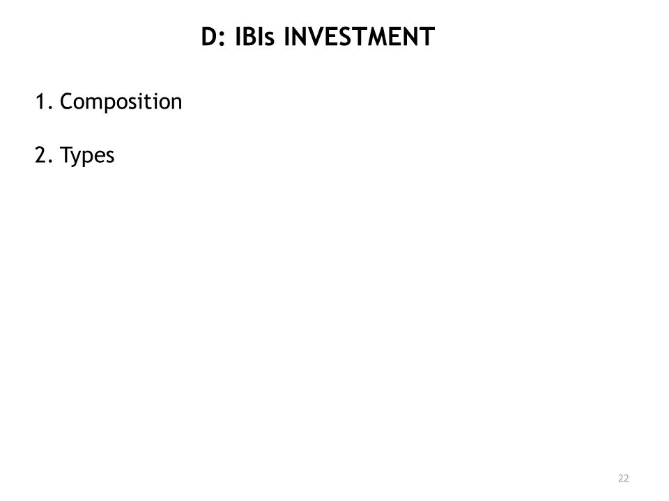 D: IBIs INVESTMENT Composition Types