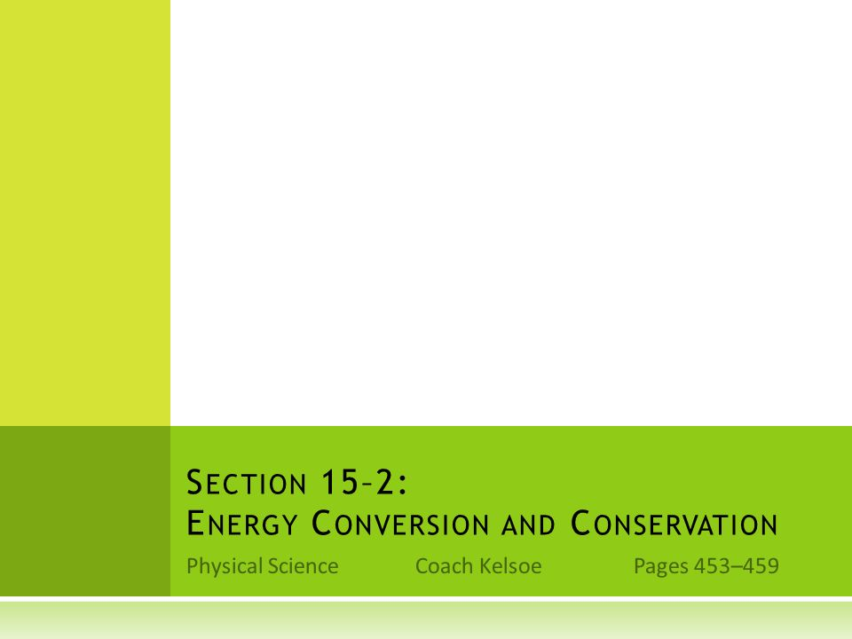 Section 15–2: Energy Conversion and Conservation
