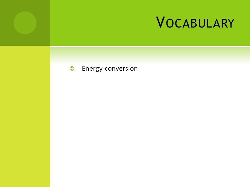 Vocabulary Energy conversion