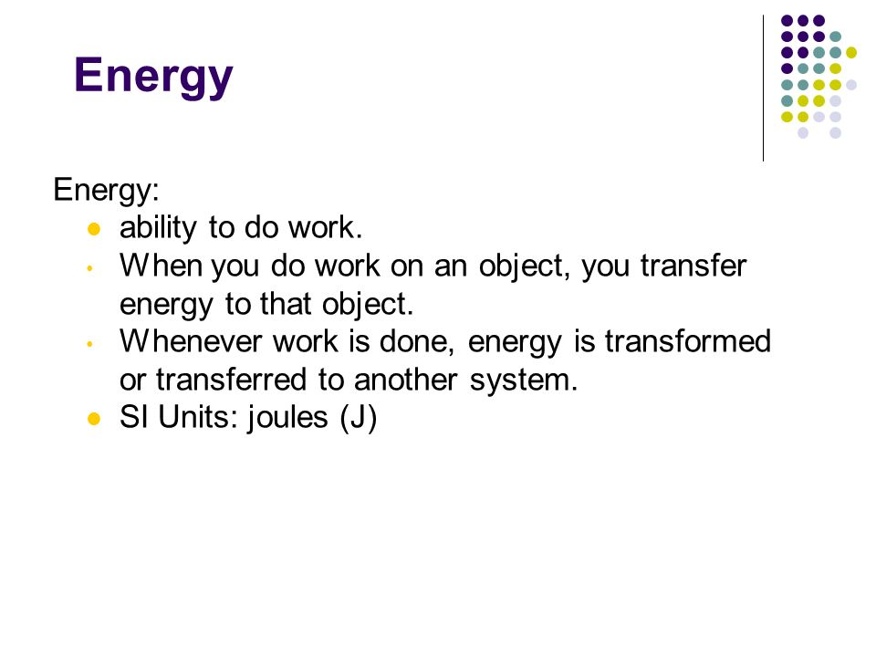 Energy Chapter 12 Energy: ability to do work.