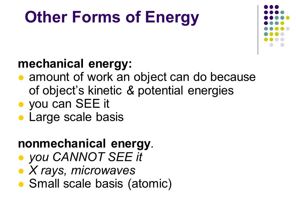 Other Forms of Energy mechanical energy:
