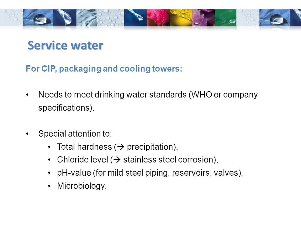 Service water For CIP, packaging and cooling towers: