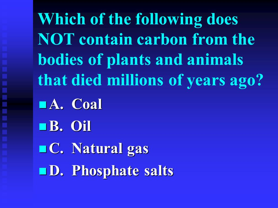 Which of the following does NOT contain carbon from the bodies of plants and animals that died millions of years ago