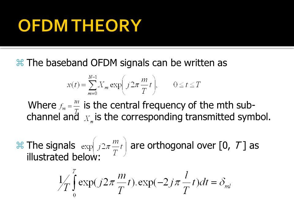 OFDM THEORY The baseband OFDM signals can be written as