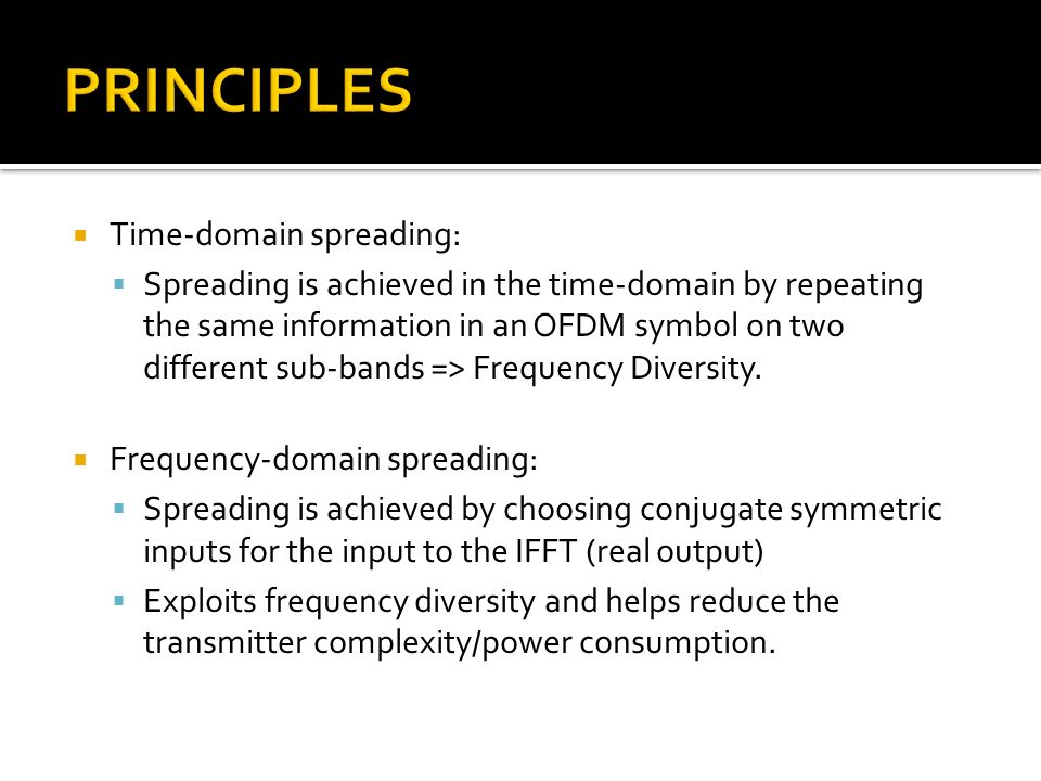 PRINCIPLES Time-domain spreading: