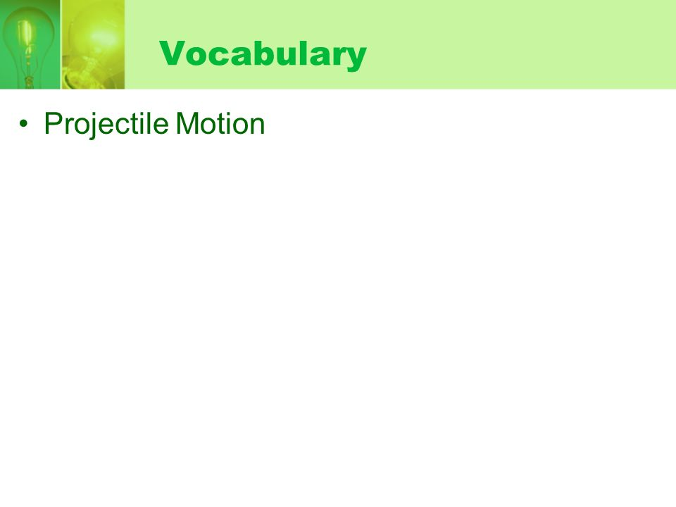 Vocabulary Projectile Motion