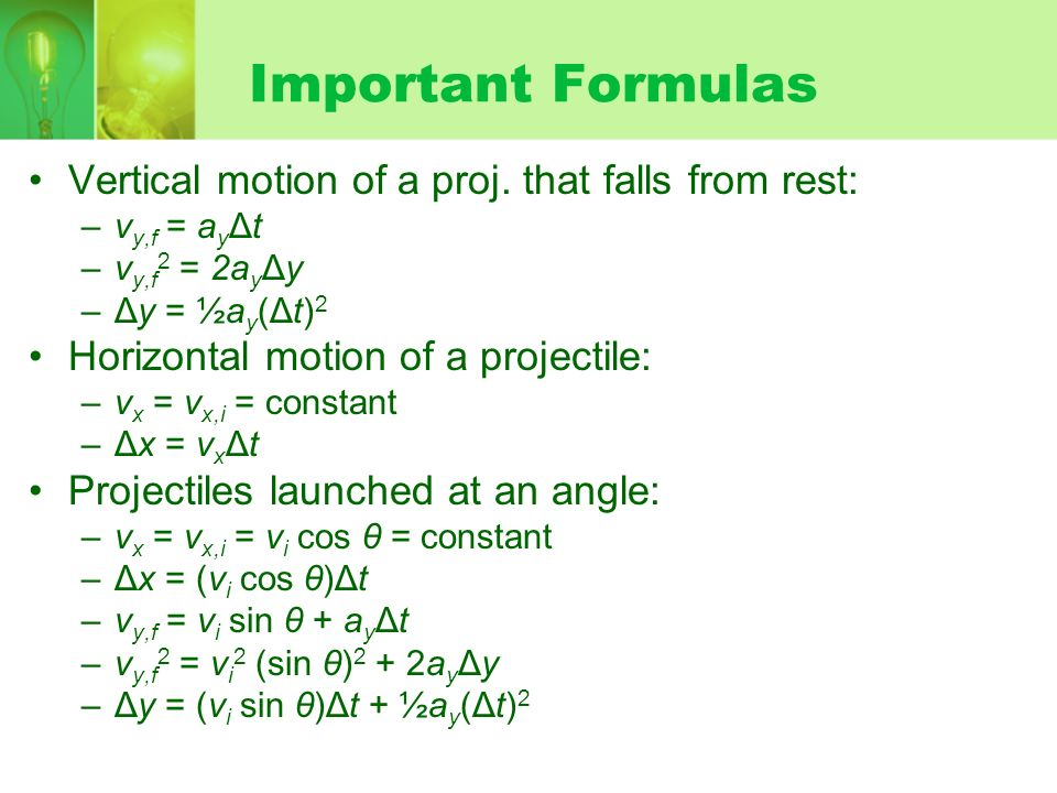 Important Formulas Vertical motion of a proj. that falls from rest: