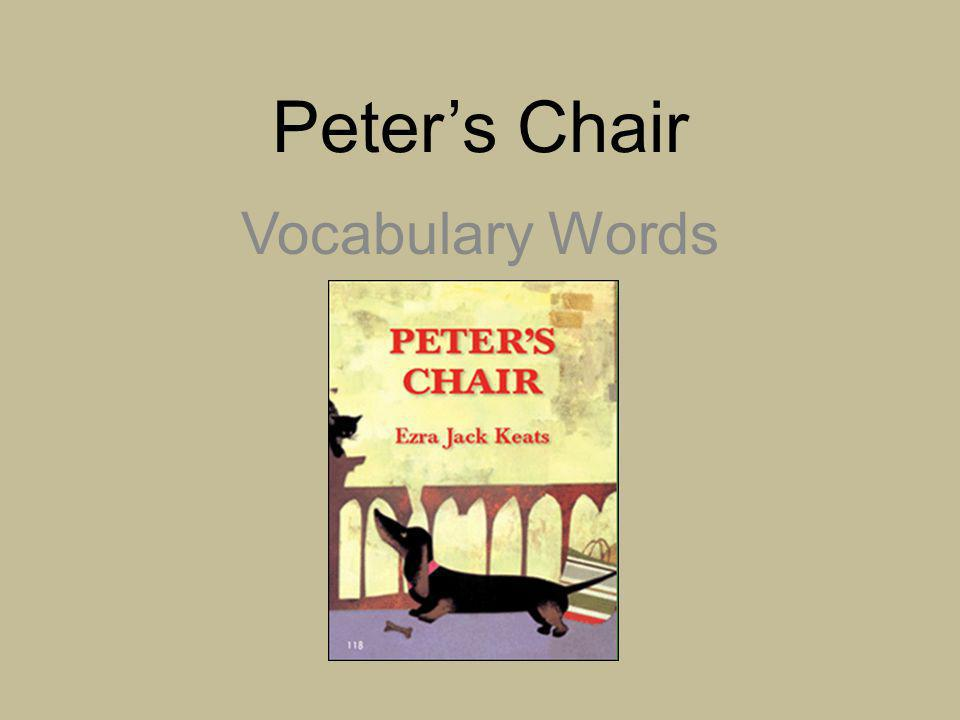 Peter's Chair Vocabulary Words