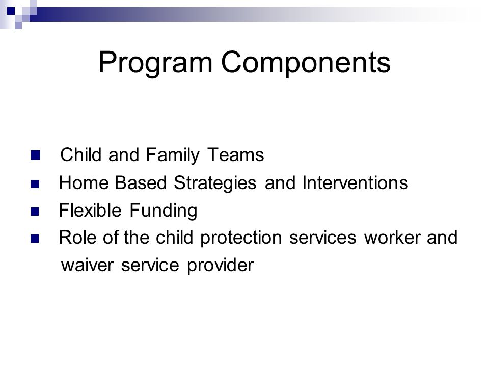 Program Components Child and Family Teams