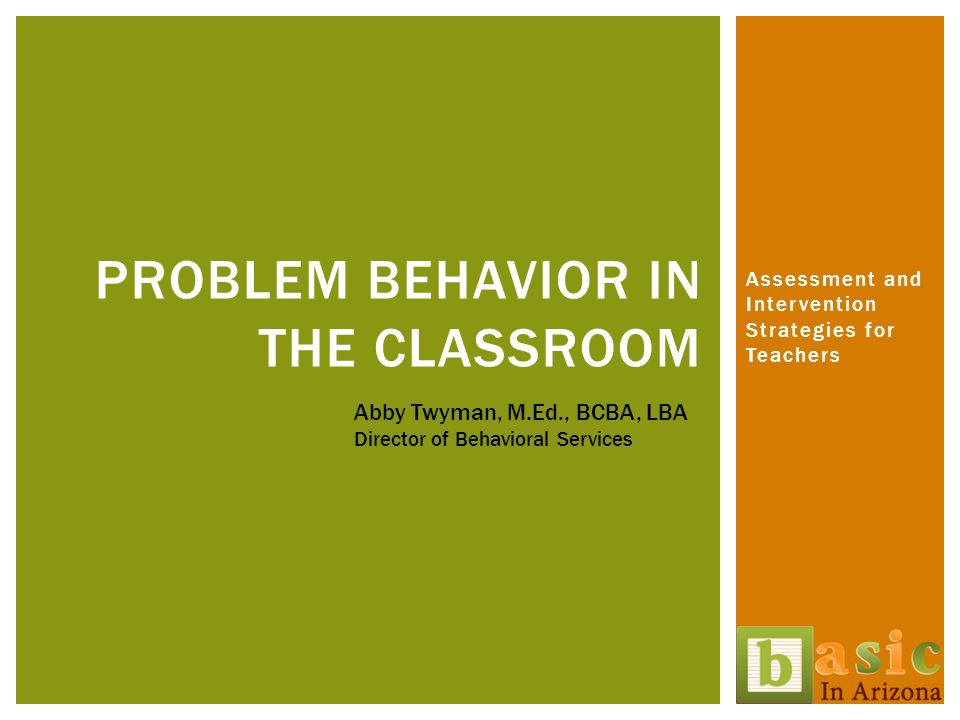 Problem Behavior in the Classroom