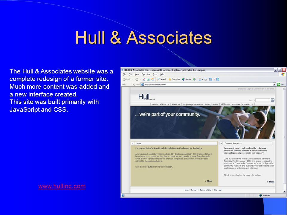 Hull & Associates The Hull & Associates website was a complete redesign of a former site. Much more content was added and a new interface created.