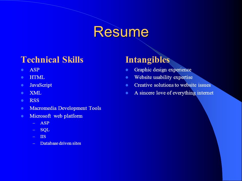 Resume Technical Skills Intangibles ASP HTML JavaScript XML RSS