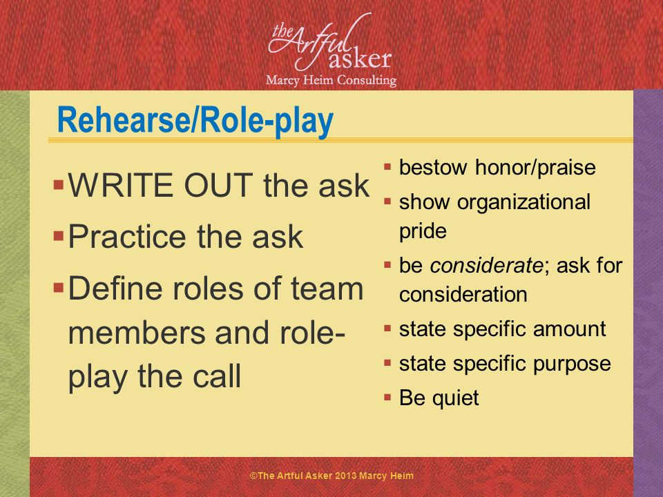 Rehearse/Role-play WRITE OUT the ask Practice the ask
