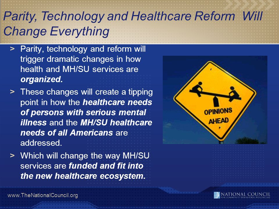 Parity, Technology and Healthcare Reform Will Change Everything