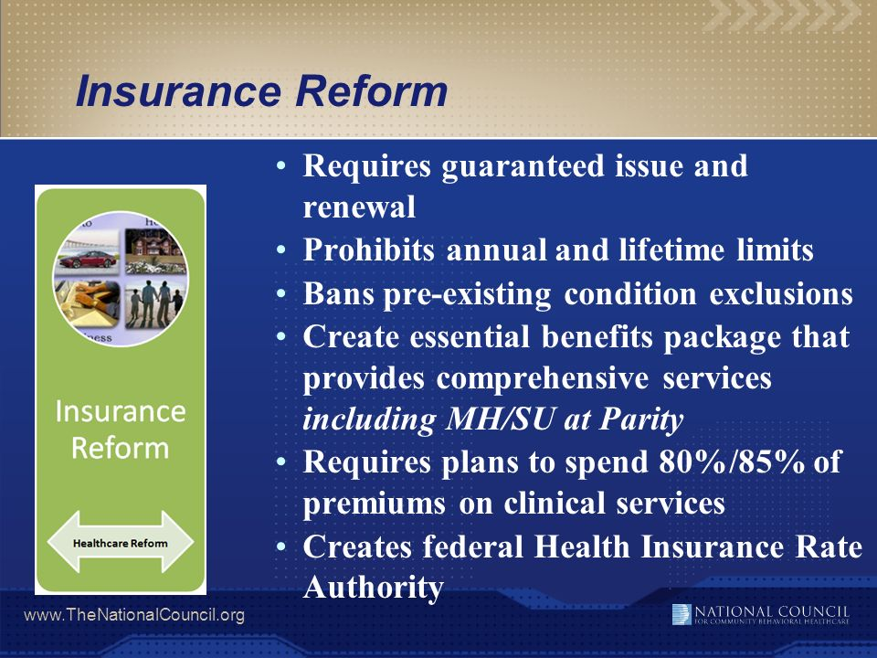 Insurance Reform Requires guaranteed issue and renewal