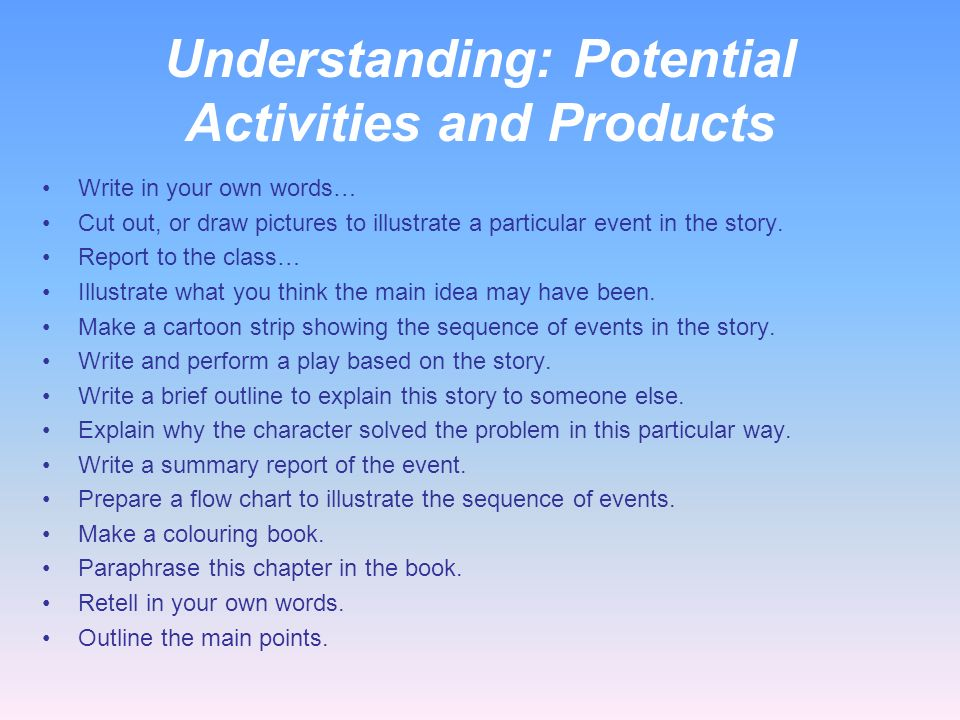 Understanding: Potential Activities and Products