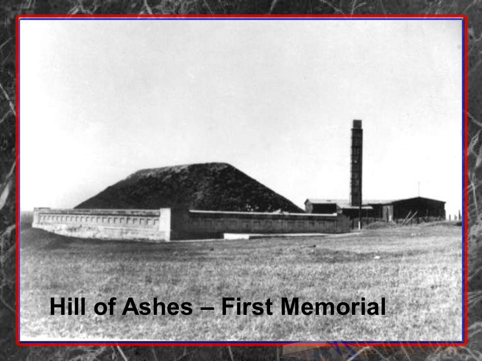 Hill of Ashes – First Memorial