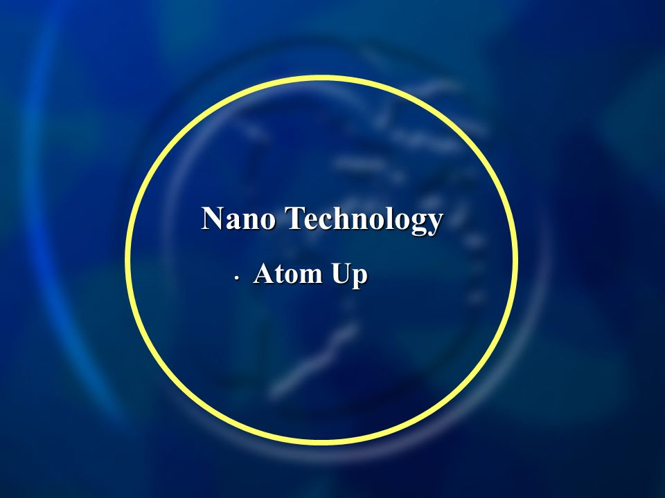 Nano Technology Atom Up