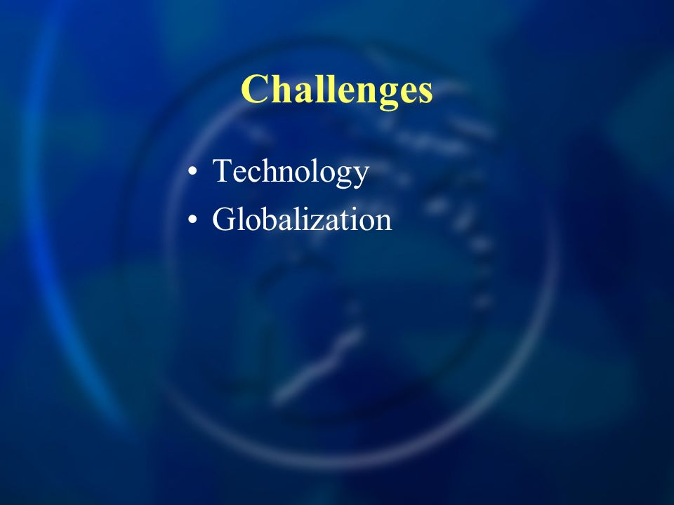 Challenges Technology Globalization