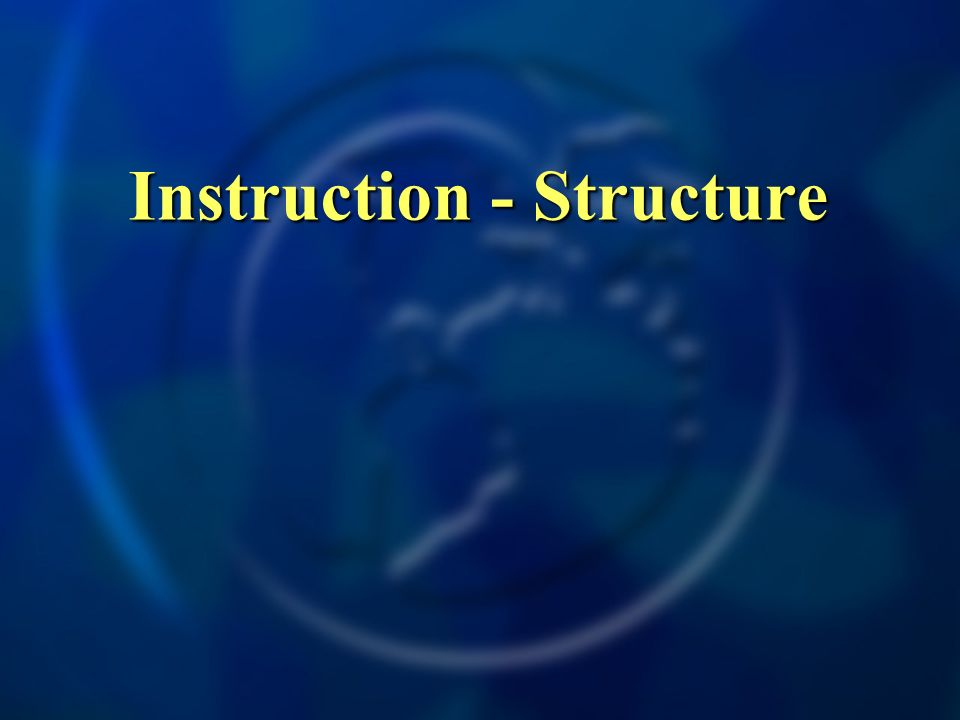 Instruction - Structure