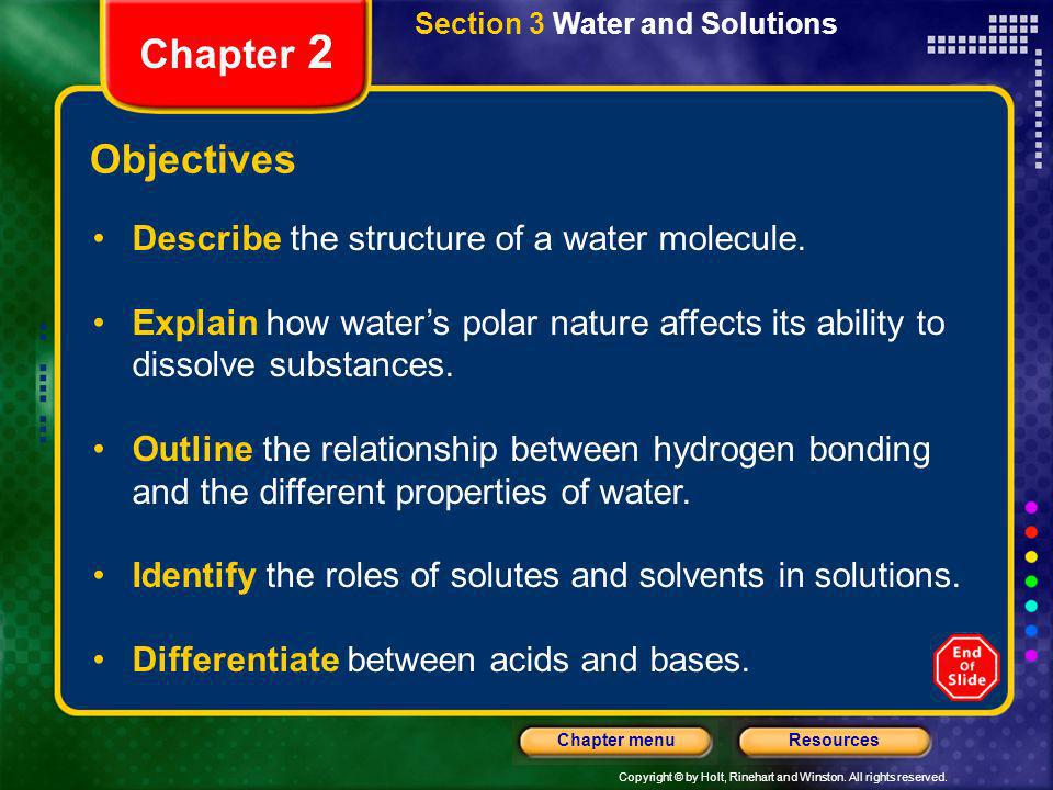 Chapter 2 Objectives Describe the structure of a water molecule.