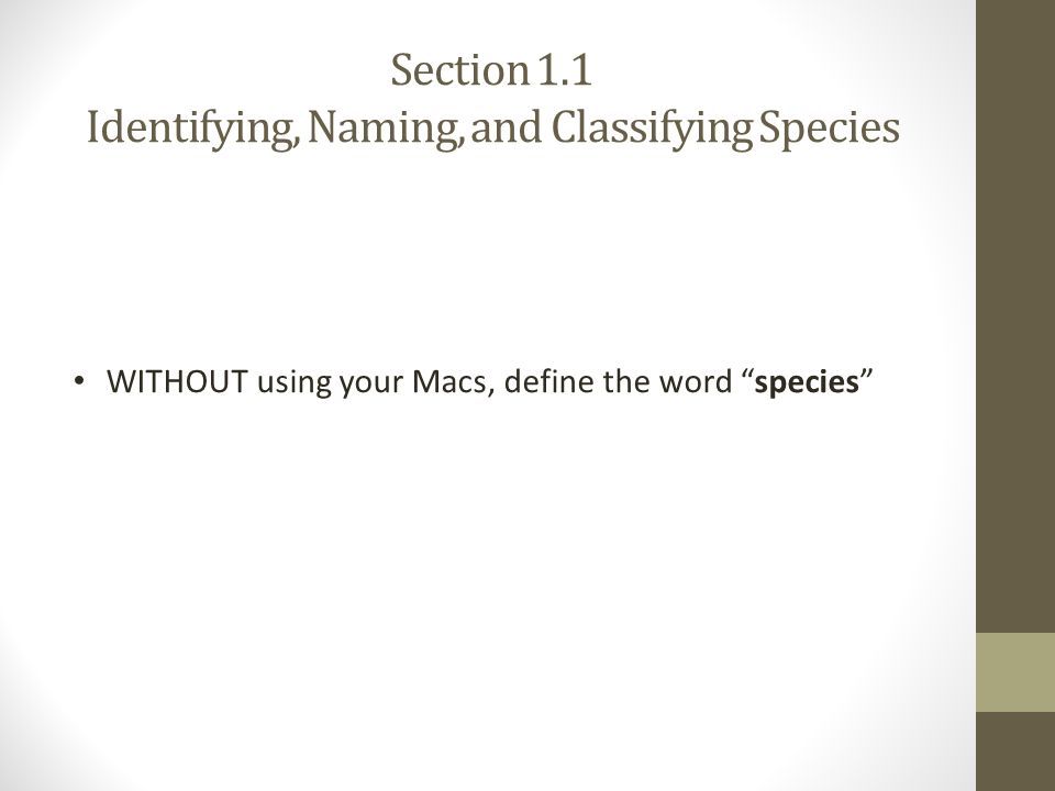 Section 1.1 Identifying, Naming, and Classifying Species