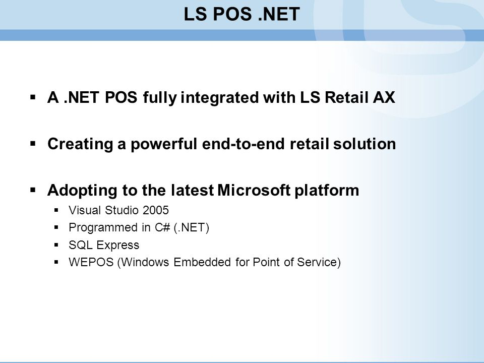 LS POS .NET A .NET POS fully integrated with LS Retail AX