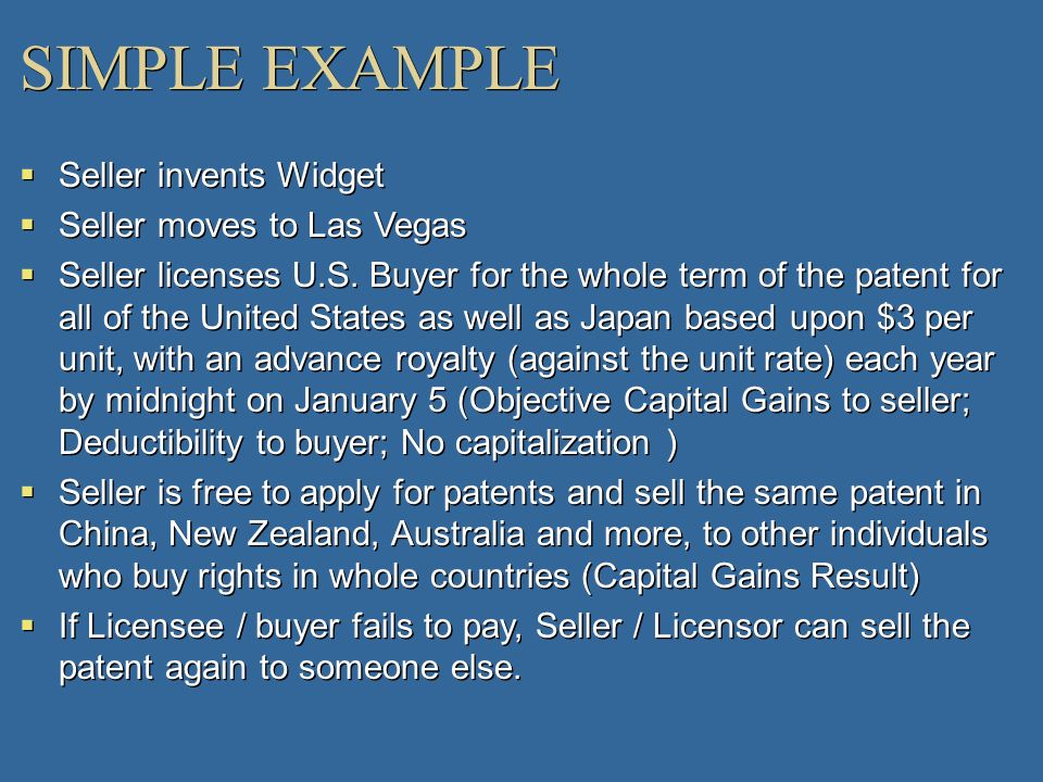 SIMPLE EXAMPLE Seller invents Widget Seller moves to Las Vegas