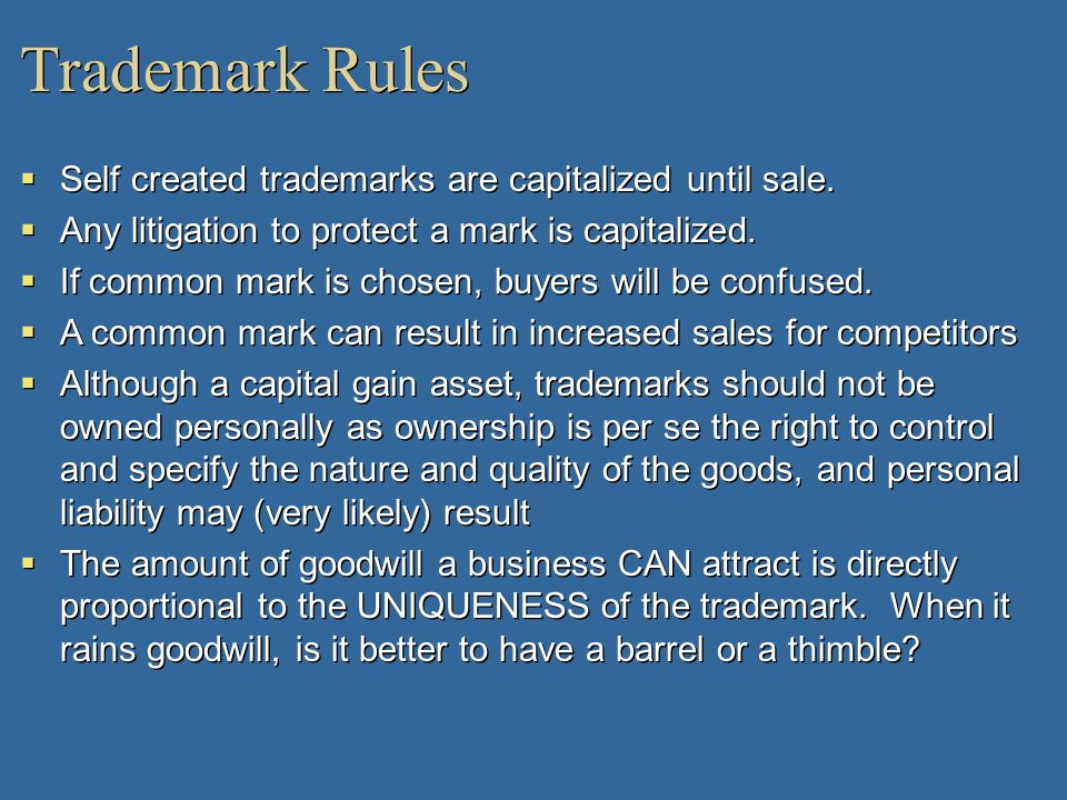 Trademark Rules Self created trademarks are capitalized until sale.
