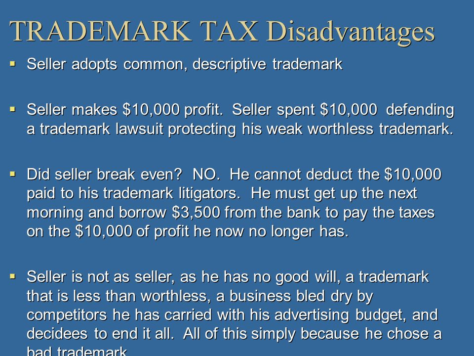 TRADEMARK TAX Disadvantages