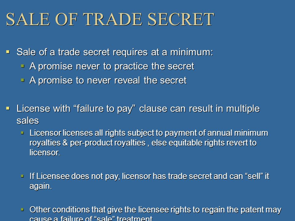 SALE OF TRADE SECRET Sale of a trade secret requires at a minimum: