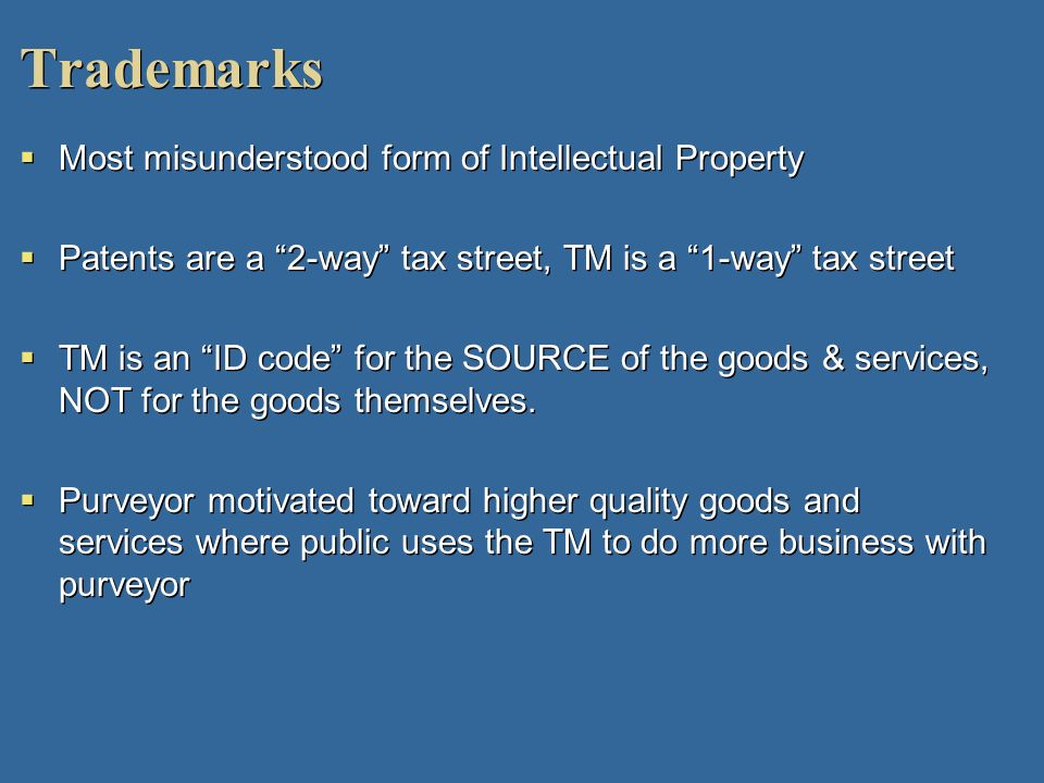 Trademarks Most misunderstood form of Intellectual Property
