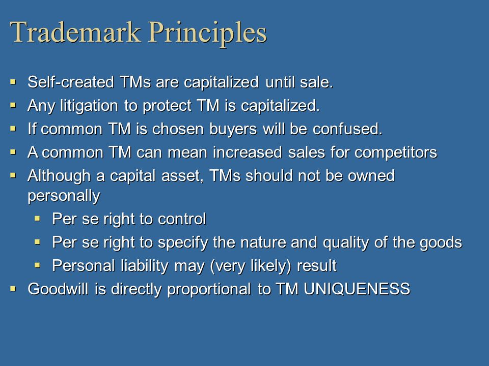Trademark Principles Self-created TMs are capitalized until sale.