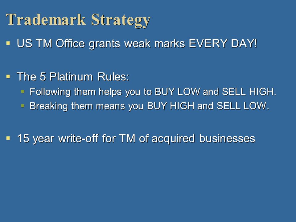 Trademark Strategy US TM Office grants weak marks EVERY DAY!