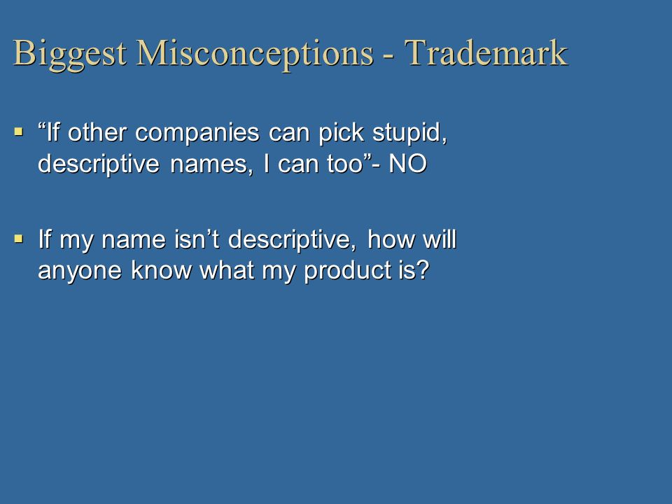 Biggest Misconceptions - Trademark