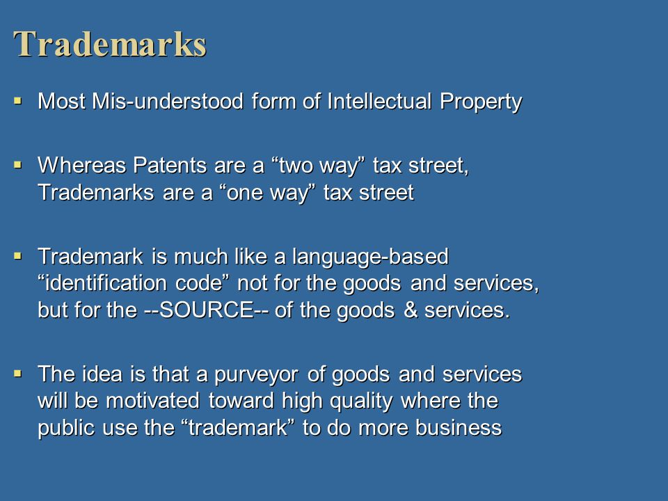 Trademarks Most Mis-understood form of Intellectual Property