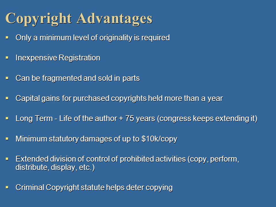 Copyright Advantages Only a minimum level of originality is required