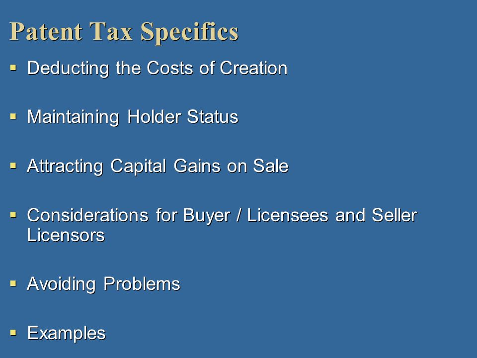 Patent Tax Specifics Deducting the Costs of Creation