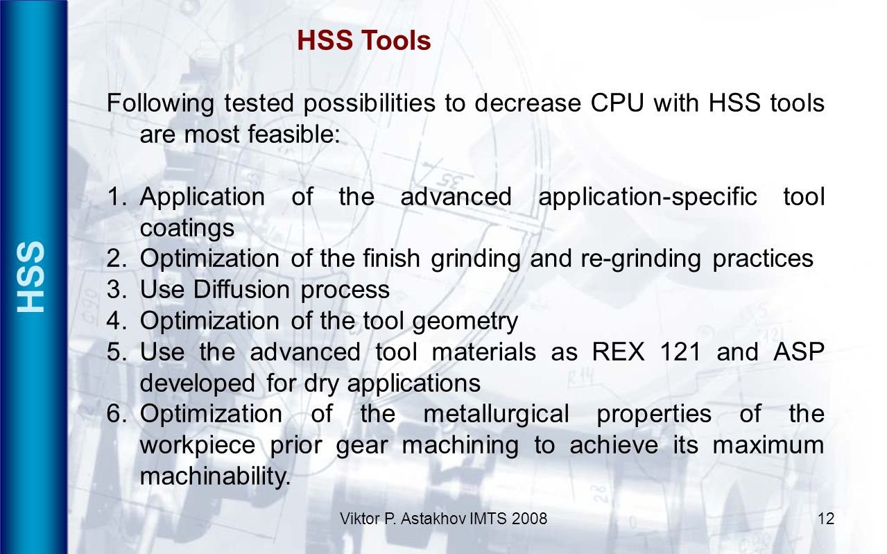HSS Tools HSS. Following tested possibilities to decrease CPU with HSS tools are most feasible: