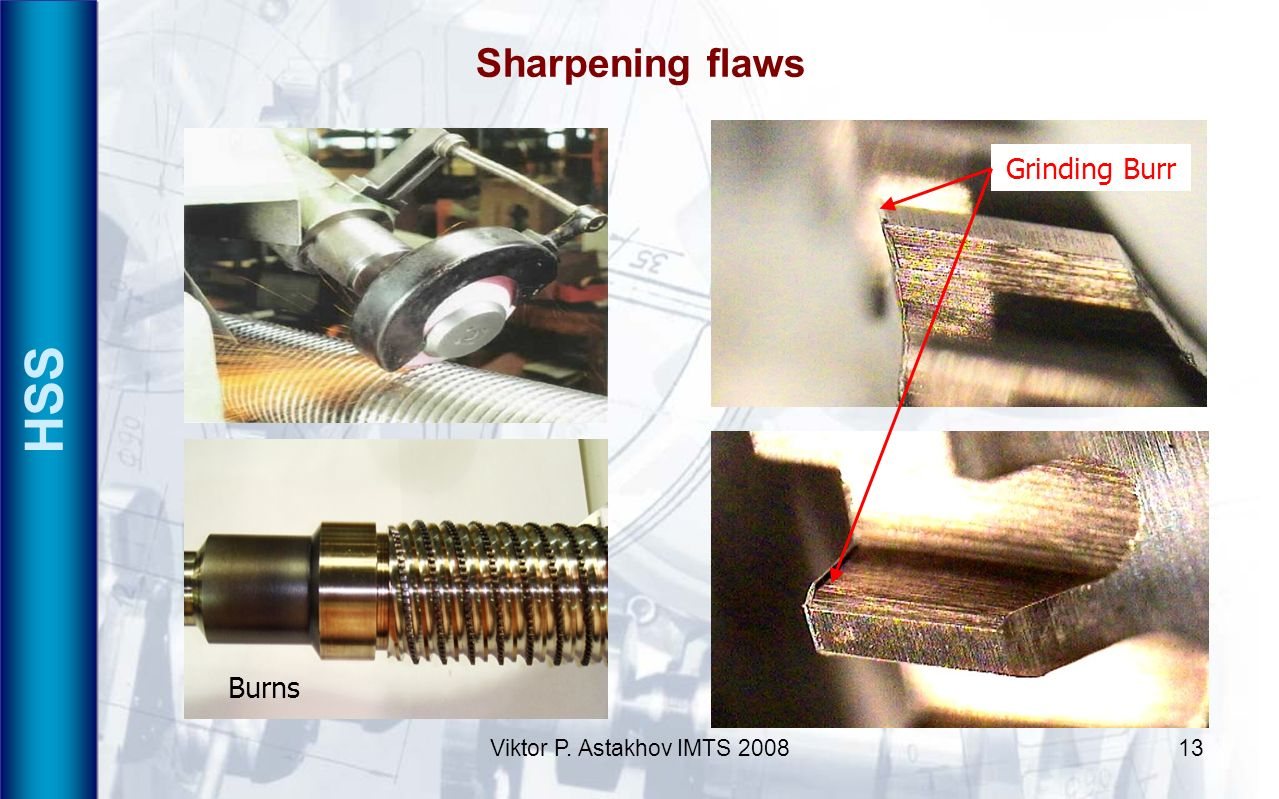 Sharpening flaws HSS Grinding Burr Burns Viktor P. Astakhov IMTS 2008