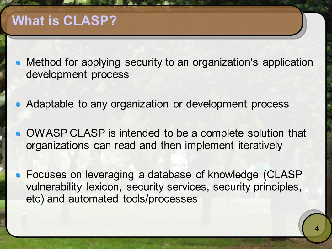 What is CLASP Method for applying security to an organization s application development process.